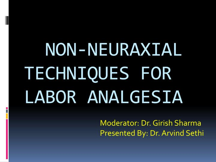 non neuraxial techniques for labor analgesia n.