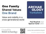 One Family  Shared Values One Brand V alue and visibility in a  cross-generational world