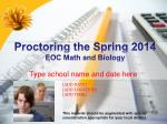Proctoring the Spring 2014 EOC Math and Biology