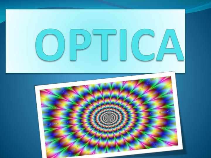2c21bf1ede PPT - OPTICA PowerPoint Presentation - ID:1908129