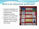 What is an interactive world wall?