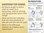 Questions for Downs