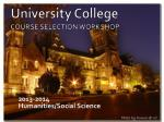 University College COURSE SELECTION WORKSHOP