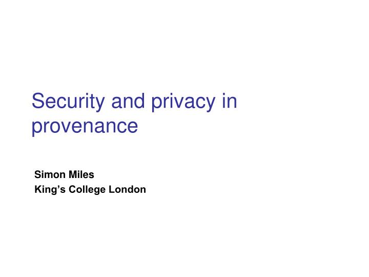 security and privacy in provenance n.