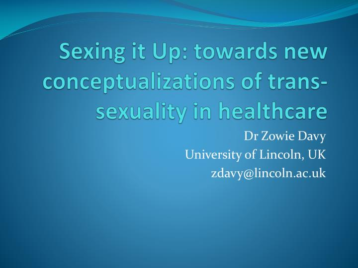 sexing it up towards new conceptualizations of trans sexuality in healthcare n.