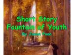Short Story Fountain of Youth
