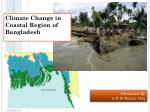 Climate Change in Coastal Region of Bangladesh