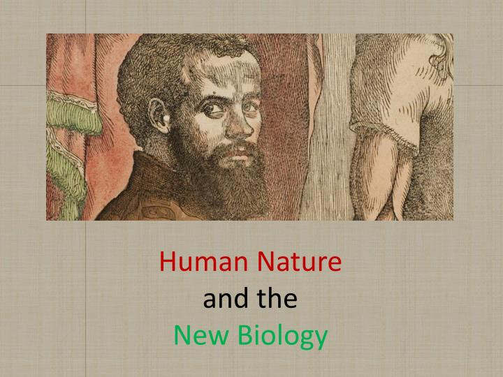 human nature and the new biology n.