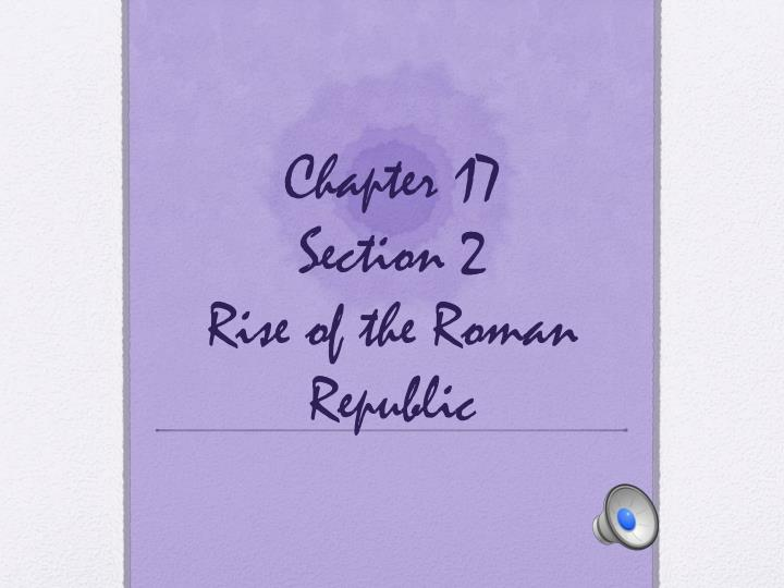 chapter 17 section 2 rise of the roman republic n.