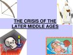 THE CRISIS OF THE LATER MIDDLE AGES