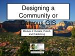 Designing a Community or Campus GIS