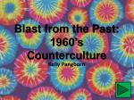 Blast from the Past: 1960's  Counterculture