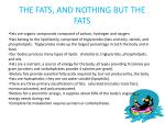 THE FATS, AND NOTHING BUT THE FATS