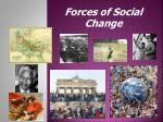 Forces of Social Change