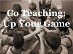 Co Teaching: Up Your Game