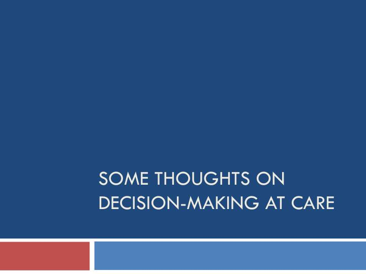 some thoughts on decision making at care n.