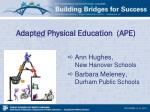 Adapt ed  Physical Education  (APE)