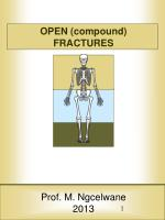 OPEN (compound) FRACTURES Prof. M. Ngcelwane 2013