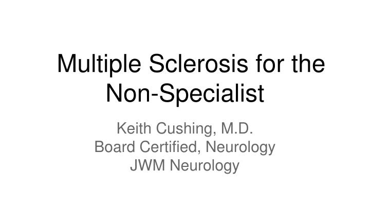 multiple sclerosis for the non specialist n.
