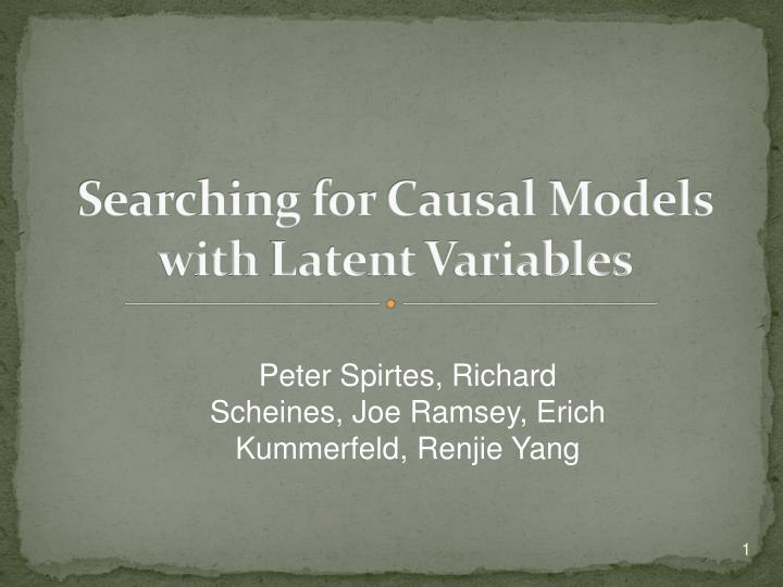 searching for causal models with l atent v ariables n.