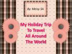 My Holiday Trip To Travel All Around The World