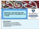 PEDAGOGY FOR NEW ZEALAND TEACHERS WITH CHILDREN UP TO 3 YEARS