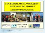 Microbial Oceanography : Genomes to Biomes A summer training course