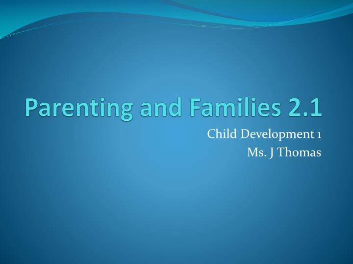 parenting and families 2 1 n.