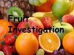 Fruit Investigation