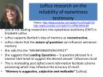 Loftus research on the reliability of eyewitness testimony
