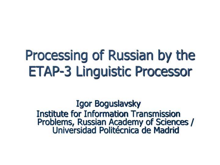 processing of russian by the etap 3 linguistic processor n.