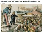 """""""Where the Blame Lies,""""  Sackett  and  Wilhelms  Lithograph Co., April 4, 1891 ."""