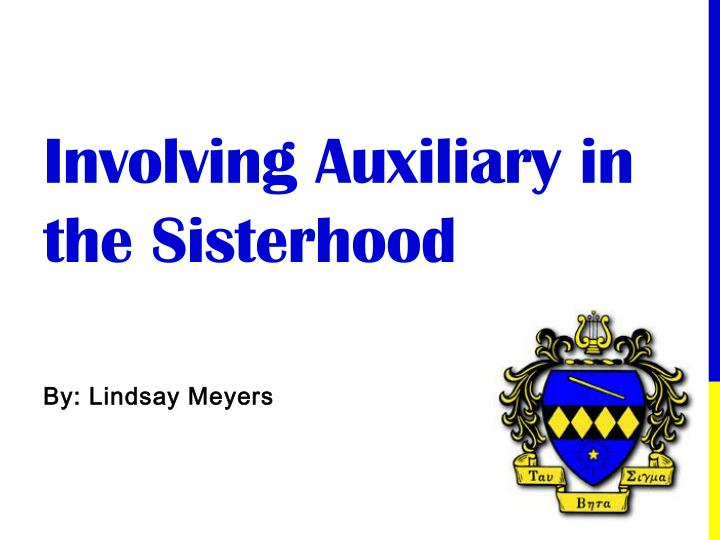 involving auxiliary in the sisterhood n.