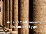 Art and Craftsmanship in Ancient Egypt