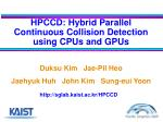 HPCCD: Hybrid Parallel Continuous Collision Detection using CPUs and GPUs