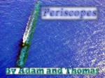 A periscope is an