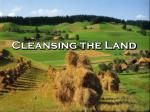 Cleansing the Land