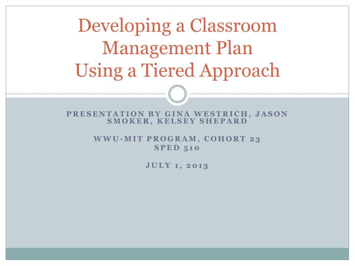 developing a classroom management plan using a tiered approach n.