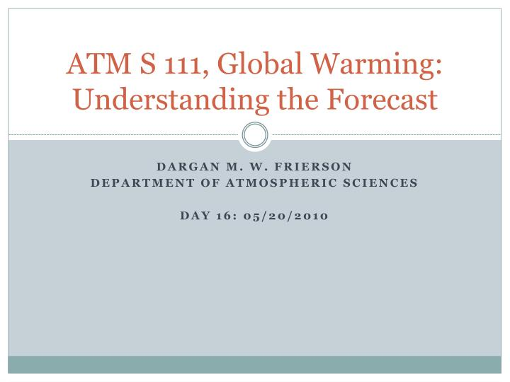 atm s 111 global warming understanding the forecast n.