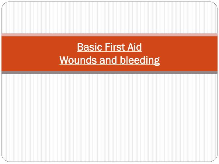 basic first aid wounds and bleeding n.