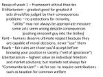 Recap of week 1 – Framework ethical theories Utilitarianism – greatest good for greatest #