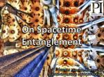 On Spacetime Entanglement