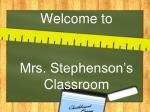 Welcome to Mrs. Stephenson's Classroom