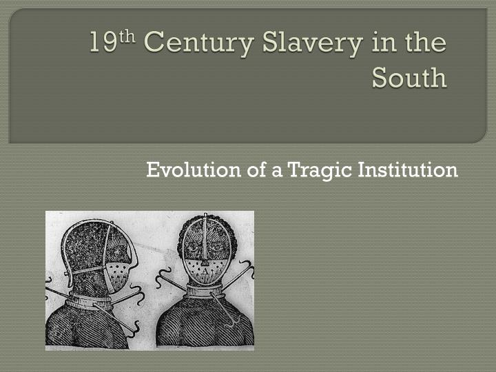 19 th century slavery in the south n.