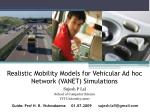 Realistic Mobility Models for Vehicular Ad hoc Network (VANET) Simulations