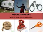 BEFORE LISTENING : What are these items usually used for?