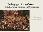 Pedagogy of the Crowd: Collaborative Critique in Cyberspace