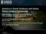 America's Great Outdoors and Urban Waters Federal Partnership