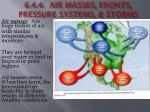 6.4.4:  Air Masses, Fronts, Pressure Systems, & Storms