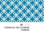 In t / ext : Screenplays for classroom learning